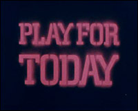 Main image of Play for Today (1970-84)